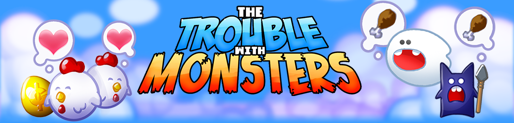<b>The Trouble With Monsters</b>